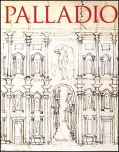 Palladio. Catalogo della mostra (Vicenza, 20 settembre 2008-6 gennaio 2009; Londra, 31 gennaio-13 aprile 2009). Ediz. illustrata