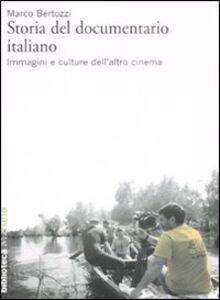 Foto Cover di Storia del documentario italiano. Immagini e culture dell'altro cinema, Libro di Marco Bertozzi, edito da Marsilio