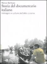Storia del documentario italiano. Immagini e culture dell'altro cinema