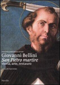 Libro Giovanni Bellini, San Pietro martire. Storia, arte, restauro