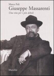 Libro Giuseppe Massarenti. Una vita per i più deboli Marco Poli