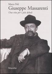 Giuseppe Massarenti. Una vita per i più deboli
