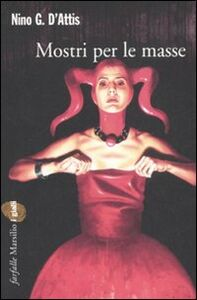 Libro Mostri per le masse Nino G. D'Attis