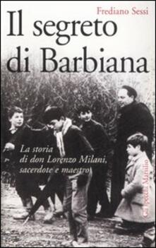 Rallydeicolliscaligeri.it Il segreto di Barbiana. La storia di don Lorenzo Milani, sacerdote e maestro Image