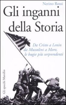 Secchiarapita.it Gli inganni della storia. Da Cristo a Lenin da Mussolini a Moro, le bugie più sorprendenti Image