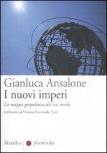 Libro I nuovi imperi. La mappa geopolitica del XXI secolo Gianluca Ansalone