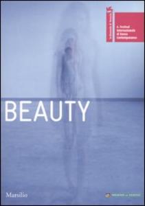 Libro Beauty. 6° Festival Internazionale di Danza Contemporanea. Venezia 14-29 giugno 2008. Ediz. illustrata