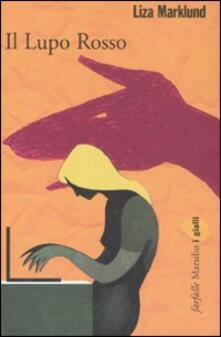 Il lupo rosso. Le inchieste di Annika Bengtzon. Vol. 5