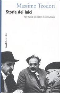 Storia dei laici nell'Italia clericale e comunista
