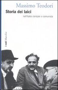 Libro Storia dei laici nell'Italia clericale e comunista Massimo Teodori
