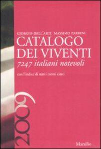 Foto Cover di Catalogo dei viventi 2009. 7247 italiani notevoli, Libro di Giorgio Dell'Arti,Massimo Parrini, edito da Marsilio