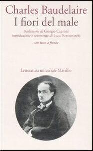 Foto Cover di I fiori del male. Testo francese a fronte, Libro di Charles Baudelaire, edito da Marsilio
