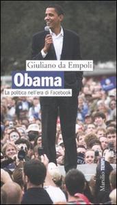 Libro Obama. La politica nell'era di Facebook Giuliano Da Empoli