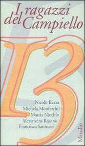 Foto Cover di I ragazzi del Campiello 13, Libro di  edito da Marsilio