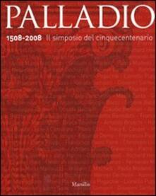 Palladio 1508-2008. Il simposio del Cinquecento. Ediz. illustrata.pdf