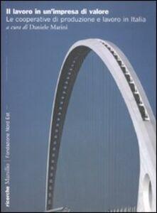 Foto Cover di Il lavoro in un'impresa di valore. Le cooperative di produzione e lavoro in Italia, Libro di  edito da Marsilio