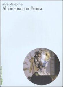 Libro Al cinema con Proust Anna Masecchia