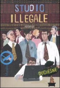 Foto Cover di Studio illegale, Libro di Duchesne, edito da Marsilio