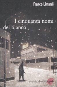 Libro I cinquanta nomi del bianco Franco Limardi