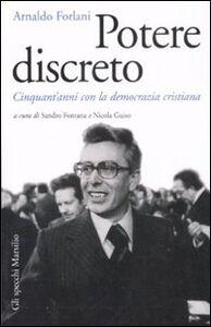 Foto Cover di Potere discreto. Cinquant'anni con la Democrazia Cristiana, Libro di Arnaldo Forlani, edito da Marsilio