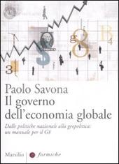 Il governo dell'economia globale. Dalle politiche nazionali alla geopolitica: un manuale per il G8