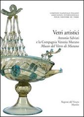 Corpus delle Collezioni del vetro post-classico nel Veneto. Vol. 4: Vetri artistici. Antonio Salviati e la Compagnia Venezia Murano. Museo del vetro di Murano.