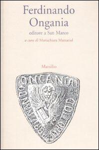 Foto Cover di Ferdinando Ongania editore a San Marco, Libro di  edito da Marsilio