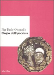 Libro Elogio dell'ipocrisia Pier Paolo Ottonello