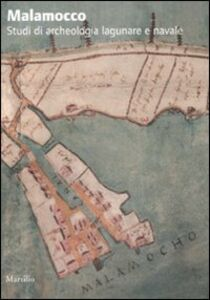 Libro Malamocco. Studi di archeologia lagunare e navale