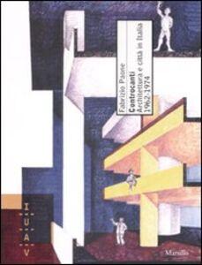 Libro Controcanti. Architettura e città in Italia 1962-1974. Ediz. illustrata Fabrizio Paone