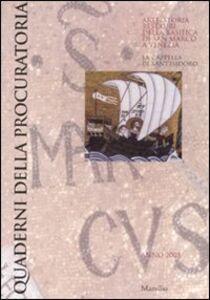 Libro Quaderni della procuratoria. Arte, storia, restauri della basilica di San Marco a Venezia (2008). Ediz. illustrata. Vol. 3: La cappella di Sant'Isidoro.