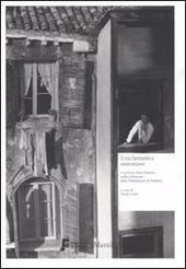 Una fantastica ossessione. L'archivio Italo Zannier nella collezione della Fondazione di Venezia. Catalogo della mostra (Milano, 16 gennaio-1 marzo 2009)