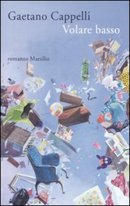 Libro Volare basso Gaetano Cappelli