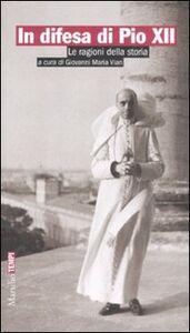 Libro In difesa di Pio XII. Le ragioni della storia