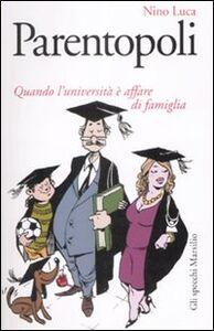 Foto Cover di Parentopoli. Quando l'università è affare di famiglia, Libro di Luca Nino, edito da Marsilio