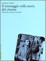 Il montaggio nella storia del cinema. Tecniche, forme, funzioni