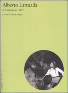 Libro Alberto Lattuada. Il cinema e i film