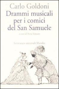Foto Cover di Drammi musicali per i comici del San Samuele, Libro di Carlo Goldoni, edito da Marsilio