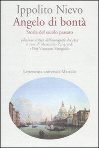 Angelo di bontà. Storia del secolo passato dell'autografo del 1855. Ediz. critica