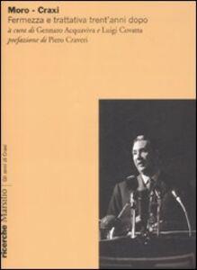 Libro Moro-Craxi. Fermezza e trattativa trent'anni dopo