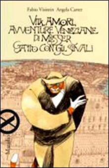 Lpgcsostenible.es Vita, amori, avventure veneziane di messer Gatto con gli stivali Image