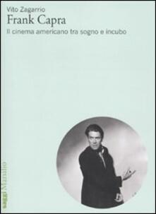 Frank Capra. Il cinema americano tra sogno e incubo - Vito Zagarrio - copertina
