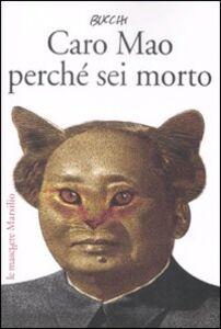 Foto Cover di Caro Mao perché sei morto, Libro di Massimo Bucchi, edito da Marsilio