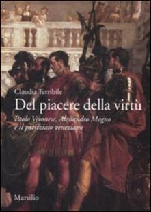 Steamcon.it Del piacere della virtù. Paolo Veronese, Alessandro Magno e il patriziato veneziano. Ediz. illustrata Image