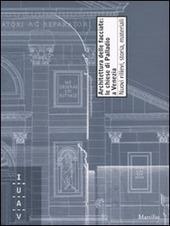 Architettura della facciate: le chiese di Palladio a Venezia. Nuovi rilievi, storia, materiali