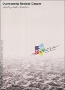 Foto Cover di Overcoming Nuclear Danger, Libro di  edito da Marsilio