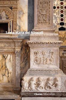 Filippodegasperi.it Santa Maria dei Miracoli. Un'architettura all'antica nel tardo Quattrocento. Ediz. inglese Image