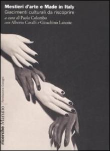 Libro Mestieri d'arte e made in Italy. Giacimenti culturali da riscoprire