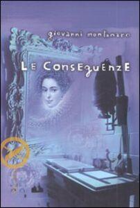 Libro Le conseguenze Giovanni Montanaro