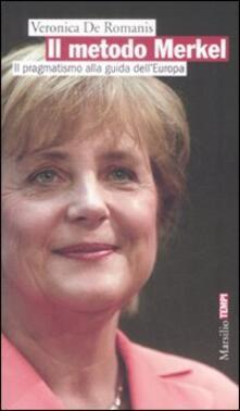 Lpgcsostenible.es Il metodo Merkel. Il pragmatismo alla guida dell'Europa Image